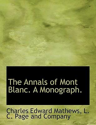 The Annals of Mont Blanc. A Monograph