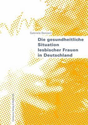 Die Gesundheitliche Situation Lesbischer Frauen in Deutschland