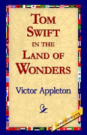 Tom Swift in the Land of Wonders