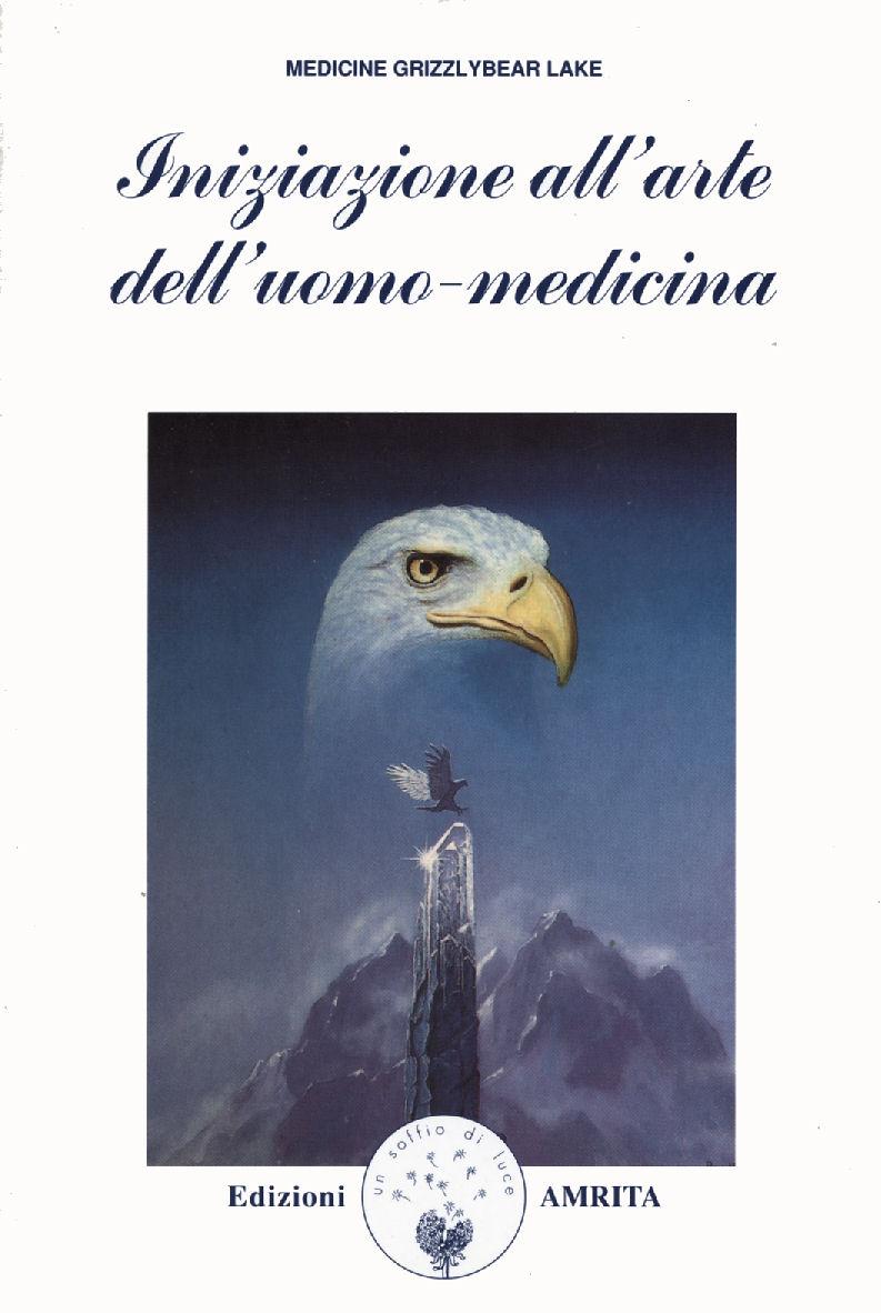 Iniziazione all'arte dell'uomo-medicina