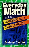 Everyday Math for the Numerically Challenged