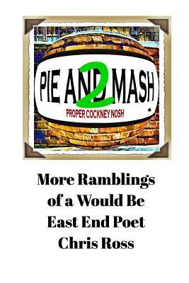 More Ramblings of a Would Be East End Poet