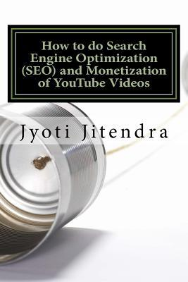 How to Do Search Engine Optimization Seo and Monetization of Youtube Videos