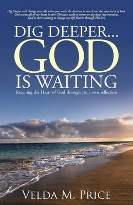 Dig Deeper...god Is Waiting