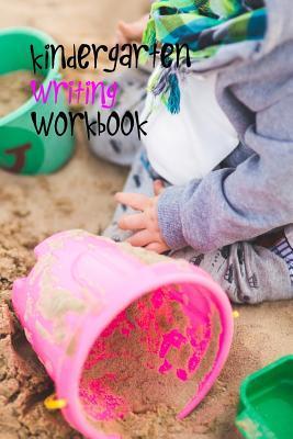 Kindergarten Writing Workbook Journal