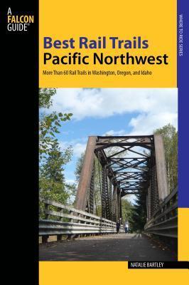 Falcon Guide Best Rail Trails Pacific Northwest