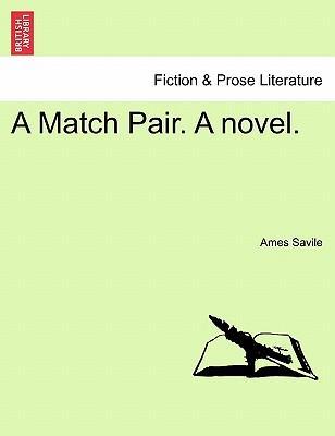 A Match Pair. A novel. VOL. II