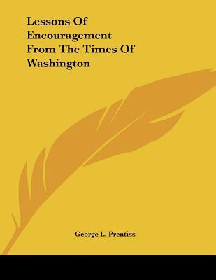 Lessons of Encouragement from the Times of Washington
