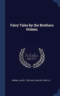 Fairy Tales by the Brothers Grimm;