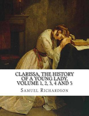 Clarissa, the History of a Young Lady, Volume 1, 2, 3, 4 and 5