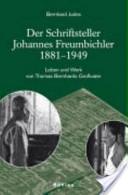 Der Schriftsteller Johannes Freumbichler 1881-1949