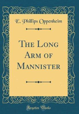 The Long Arm of Mannister (Classic Reprint)