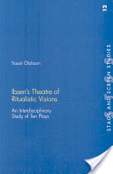 Ibsen's Theatre of Ritualistic Visions