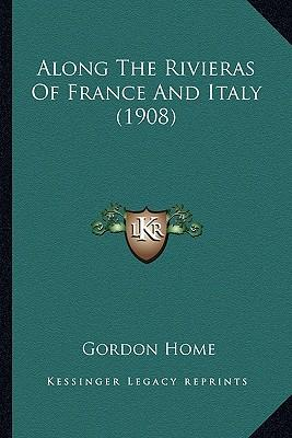 Along the Rivieras of France and Italy (1908)