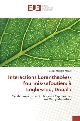 Interactions Loranthacées-fourmis-safoutiers à Logbessou, Douala