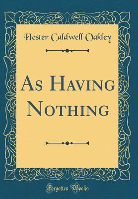 As Having Nothing (Classic Reprint)