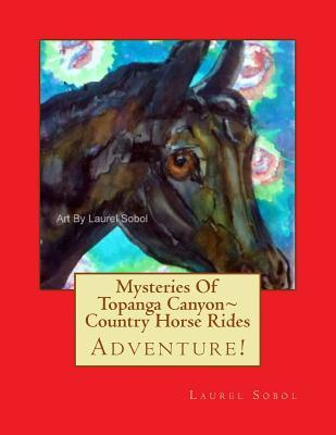 Mysteries of Topanga Canyon Country Horse Rides