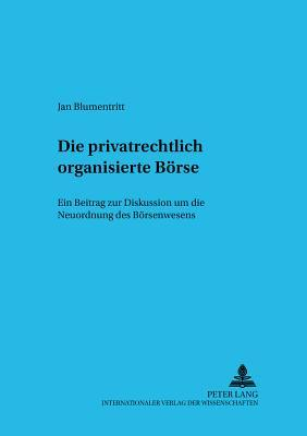Die privatrechtlich organisierte Börse