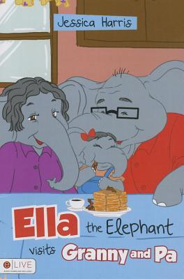 Ella the Elephant Visits Granny and Pa