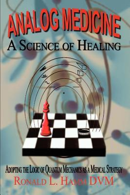Analog Medicine - A Science of Healing