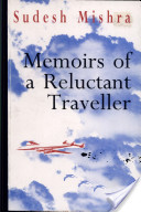Memoirs of a reluctant traveller
