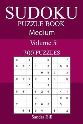 Sudoku Puzzle Book Medium Volume 5 300 Puzzles