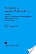 Medieval, Renaissance and Enlightenment Women Philosophers