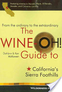 Wine-Oh! Guide to California's Sierra Foothills