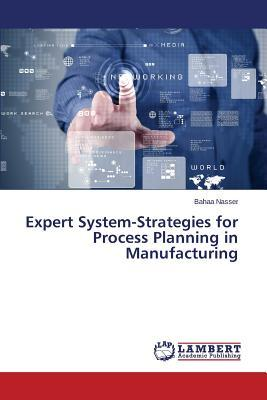 Expert System-Strategies for Process Planning in Manufacturing