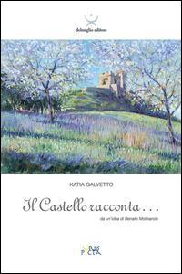 Il castello racconta... Da un'idea di Renato Molinarolo