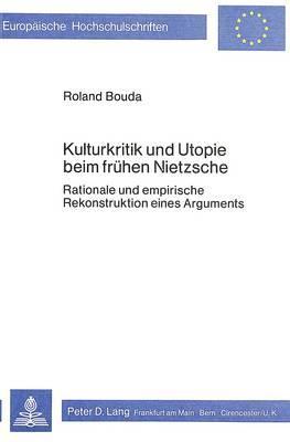 Kulturkritik und Utopie beim frühen Nietzsche