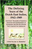 The Defining Years of the Dutch East Indies, 1942-1949