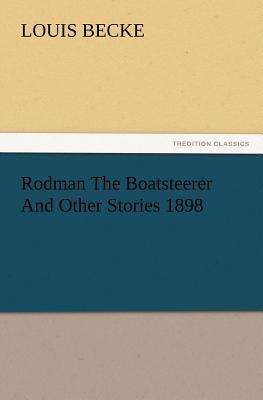 Rodman The Boatsteerer And Other Stories 1898