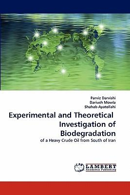 Experimental and Theoretical  Investigation of Biodegradation