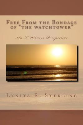 """Free from the Bondage of """"The Watchtower"""""""
