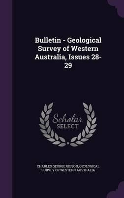 Bulletin - Geological Survey of Western Australia, Issues 28-29