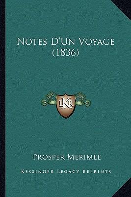 Notes D'Un Voyage (1836)