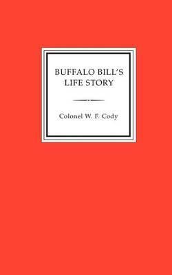 Buffalo Bill's Life Story, an Autobiography