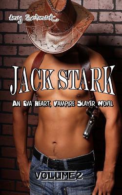 An Eva Heart, Vampire Slayer Novel
