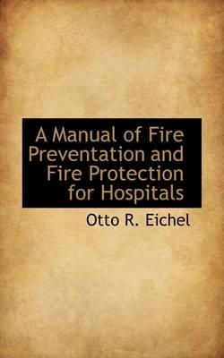 A Manual of Fire Preventation and Fire Protection for Hospitals