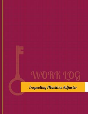 Inspecting-machine Adjuster Work Log