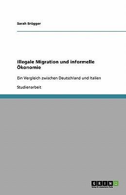 Illegale Migration und informelle Ökonomie