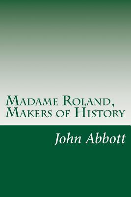 Madame Roland, Makers of History