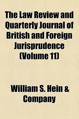 The Law Review and Quarterly Journal of British and Foreign Jurisprudence (Volume 11)