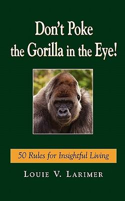 Don't Poke the Gorilla in the Eye!