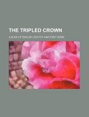 The Tripled Crown; A Book of English, Scotch and Irish Verse