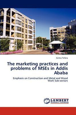 The marketing practices and problems of MSEs in Addis Ababa