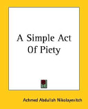 A Simple Act of Piety