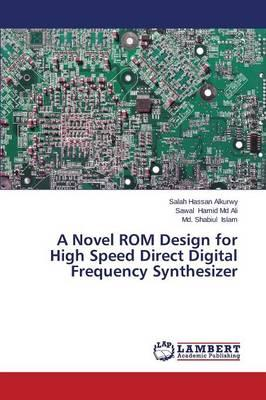 A Novel ROM Design for High Speed Direct Digital Frequency Synthesizer