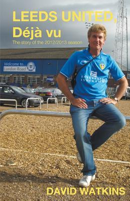 Leeds United, Deja Vu